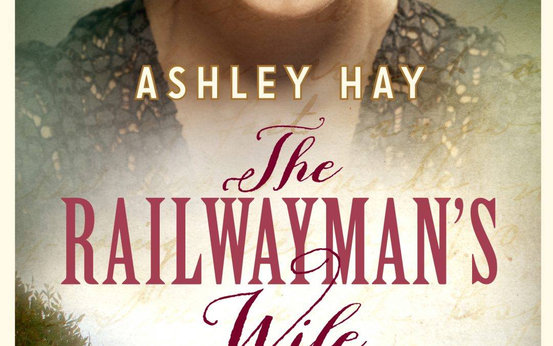 The Railwayman's Wife – Ashley Hay
