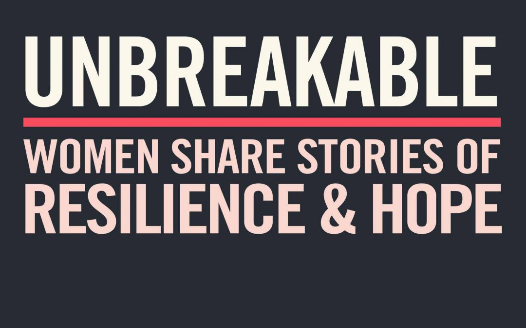Unbreakable: Women Share Stories of Resilience and Hope - (edited by) Jane Caro