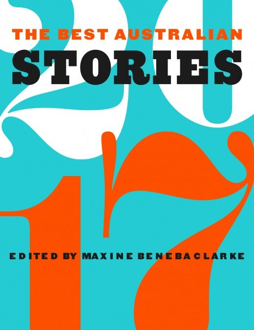 The Best Australian Stories 17 – edited by Maxine Beneba Clarke