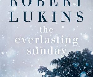 The Everlasting Sunday – Robert Lukins