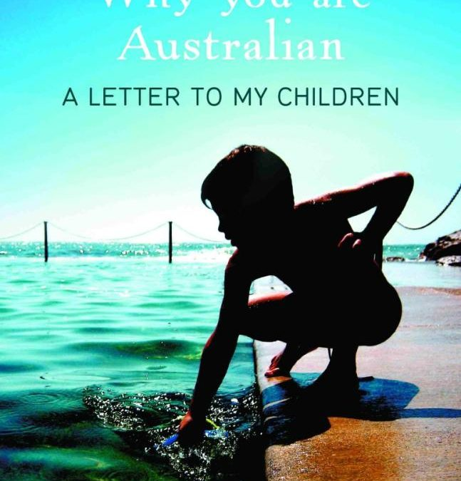 Why You are Australian: A Letter to My Children – Nikki Gemmell
