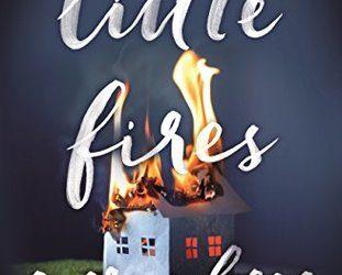 Little Fires Everywhere – Celeste Ng