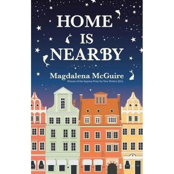 Home is Nearby – Magdalena McGuire