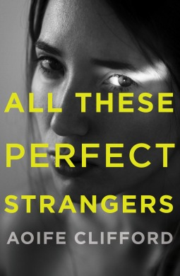 All These Perfect Strangers – Aoife Clifford