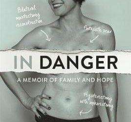In Danger: A Memoir of Family and Hope – Josepha Dietrich