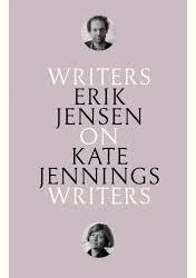 Writers on Writers: Erik Jensen on Kate Jennings
