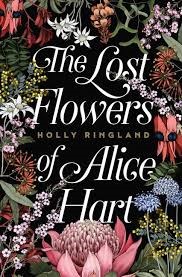 The Lost Flowers of Alice Hart – Holly Ringland