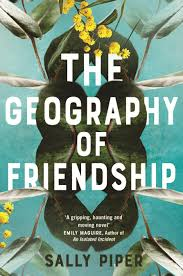 The Geography of Friendship – Sally Piper