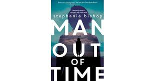 Man Out of Time – Stephanie Bishop