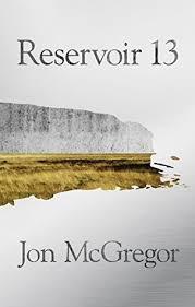 Reservoir 13 – Jon McGregor