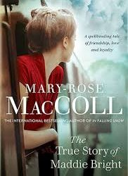 The True Story of Maddie Bright – Mary-Rose MacColl