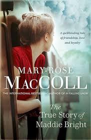The True Story of Maddie Bright - Mary-Rose MacColl