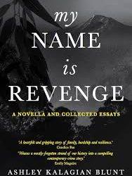 My Name is Revenge – Ashley Kalagian Blunt