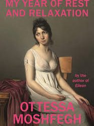 My Year of Rest and Relaxation – Ottessa Moshfegh