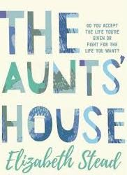 The Aunts' House – Elizabeth Stead