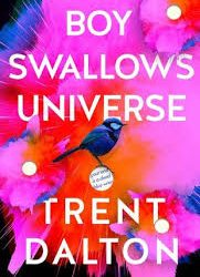 Boy Swallows Universe – Trent Dalton