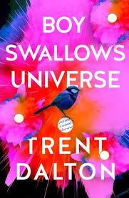 Boy Swallows Universe – Trent Dalton