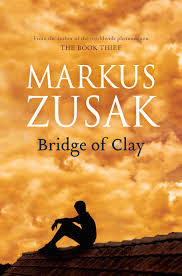 Bridge of Clay – Markus Zusak
