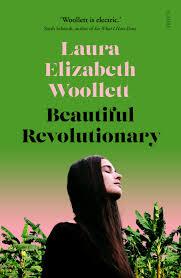 Beautiful Revolutionary – Laura Elizabeth Woollett