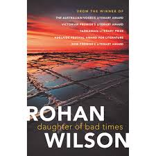 Daughter of Bad Times – Rohan Wilson