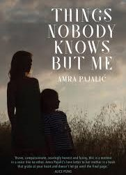 Things Nobody Knows But Me – Amra Pajalic