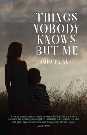 Things Nobody Knows But Me - Amra Pajalic