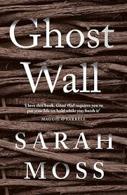 Ghost Wall – Sarah Moss