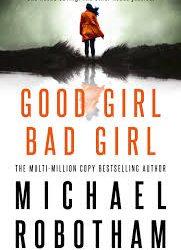 Good Girl Bad Girl – Michael Robotham
