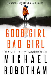 Good Girl Bad Girl – Michael Robotham