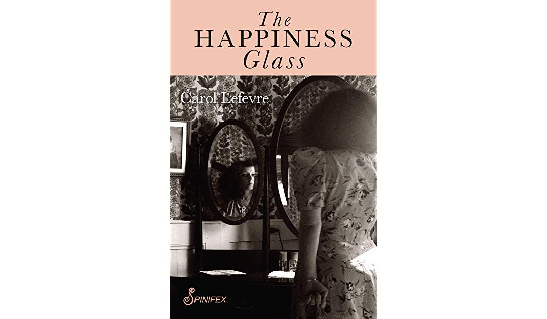 The Happiness Glass – Carol Lefevre