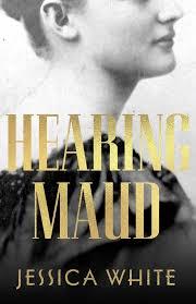 Hearing Maud – Jessica White