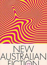 New Australian Fiction – edited by Rebecca Starford