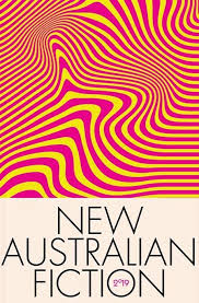 New Australian Fiction - edited by Rebecca Starford
