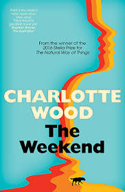 The Weekend – Charlotte Wood