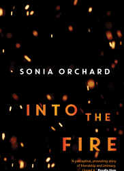 Into the Fire – Sonia Orchard