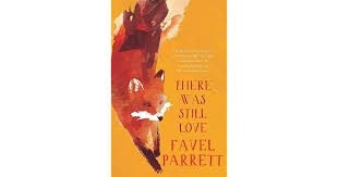 There Was Still Love – Favel Parrett