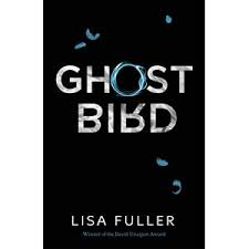Ghost Bird - Lisa Fuller