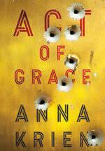 Act of Grace – Anna Krien