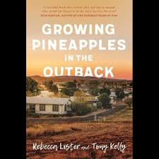 Growing Pineapples in the Outback - Rebecca Lister and Tony Kelly