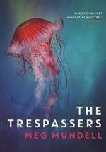The Trespassers - Meg Mundell