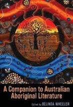 A Companion to Australian Aboriginal Literature - Belinda Wheeler (editor)
