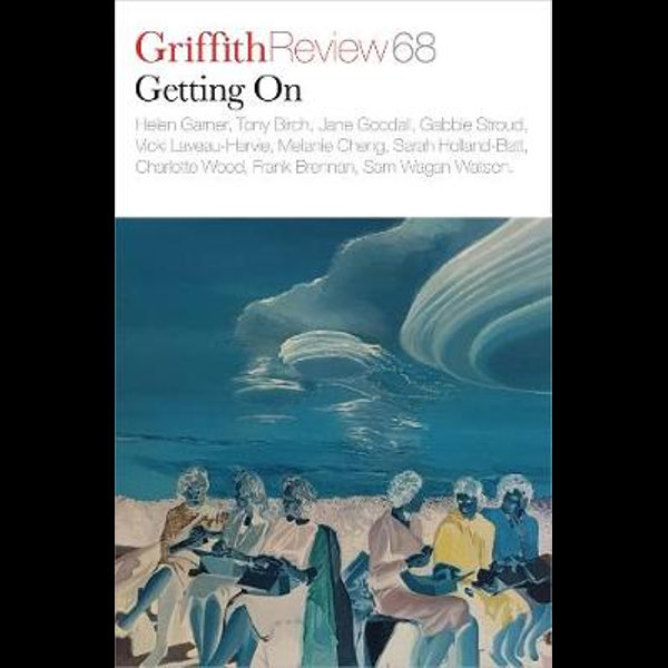 Griffith Review 68 Getting On - Ashley Hay (editor)