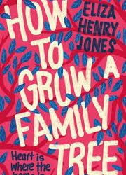 How to Grow a Family Tree – Eliza Henry Jones