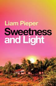 Sweetness and Light - Liam Pieper