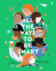 All the Ways to be Smart – Davina Bell and Allison Colpoys