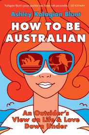 How to be Australian - Ashley Kalagian Blunt