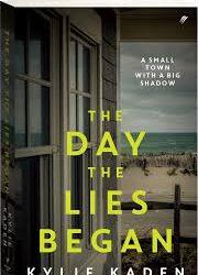 The Day the Lies Began – Kylie Kaden