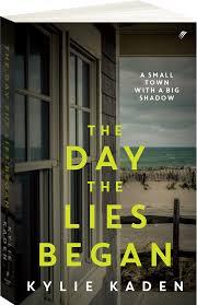 The Day the Lies Began - Kylie Kaden
