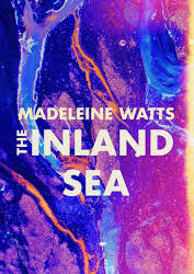 The Inland Sea – Madeleine Watts