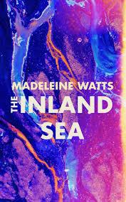 The Inland Sea - Madeleine Watts